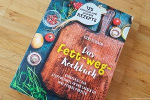Buchbesprechung: Das Fett-weg-Kochbuch