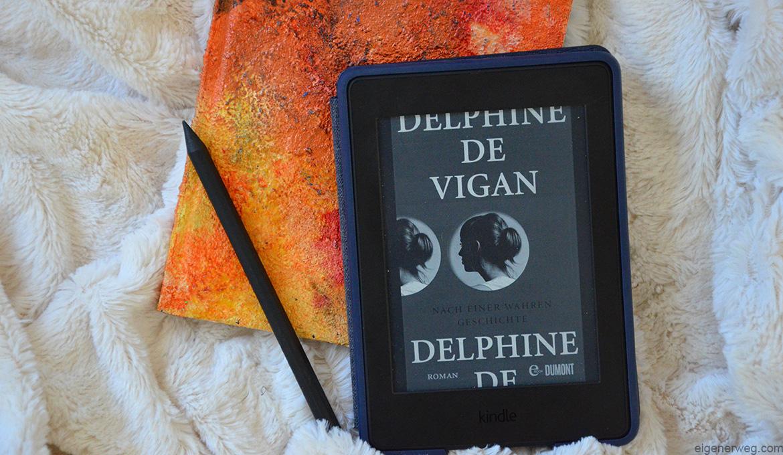 Nach einer wahren Geschichte Delphine de Vigan