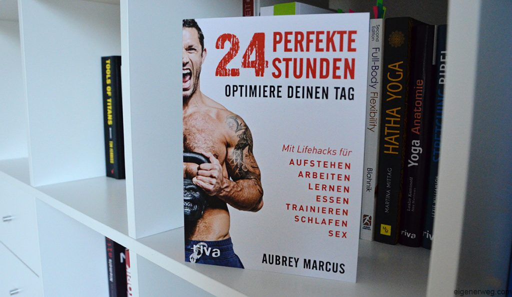 24 perfekte Stunden Aubrey Marcus