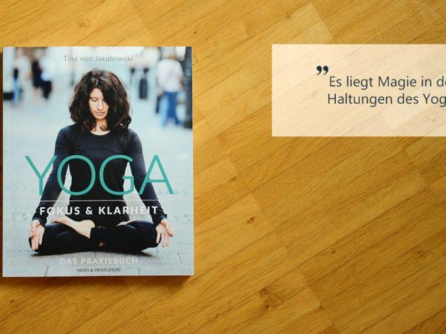 Buchbesprechung: Yoga – Fokus und Klarheit