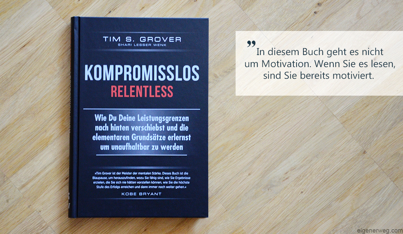 Buchbesprechung: Komprosmisslos – Relentless
